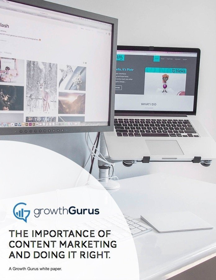 The Importance of Content Marketing and Doing it Right A White Paper by Growth Gurus
